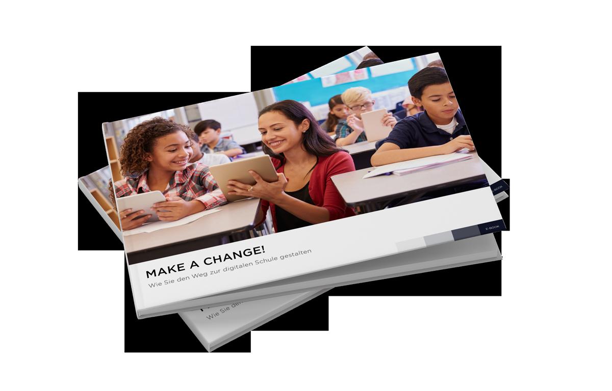 Make a change! Wie Sie den Weg zur digitalen Schule gestalten